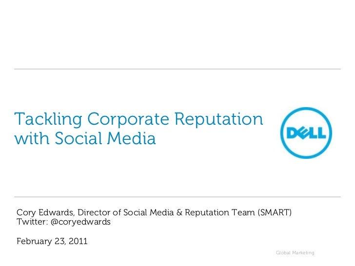 Tackling Corporate Reputation with Social Media<br />Cory Edwards, Director of Social Media & Reputation Team (SMART)Twitt...