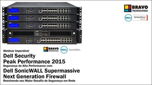 Riverbed SteelHead – WAN Optimization Dell SonicWALL: Next Generation Firewalls Dell Storage: Equalogic, Compellent Dell S...
