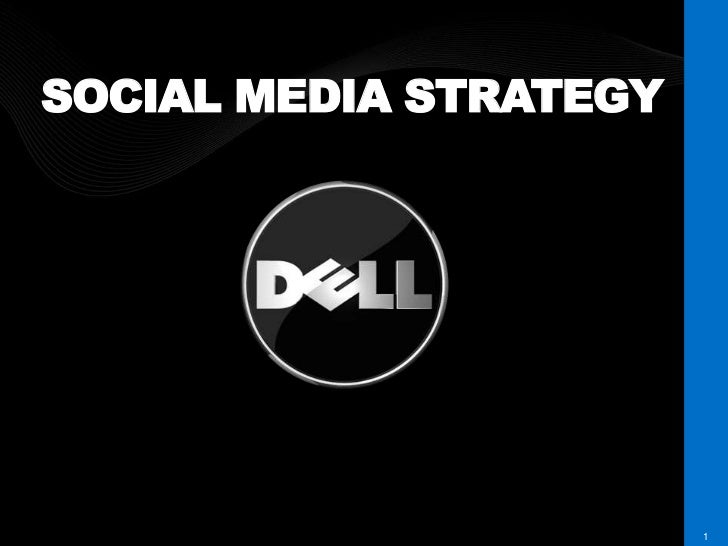 SOCIAL MEDIA STRATEGYDELL CONFIDENTIAL       1