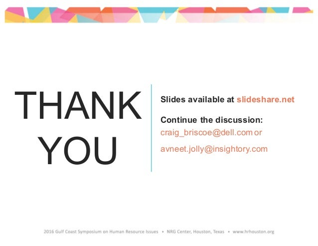 Slides available at slideshare.net Continue the discussion: craig_briscoe@dell.com or avneet.jolly@insightory.com THANK YOU