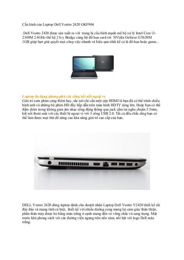 Cấu hình của Laptop Dell Vostro 2420 GKF904 .Dell Vostro 2420 được sản xuất ra với trang bị cấu hình mạnh mẽ bộ xử lý Inte...