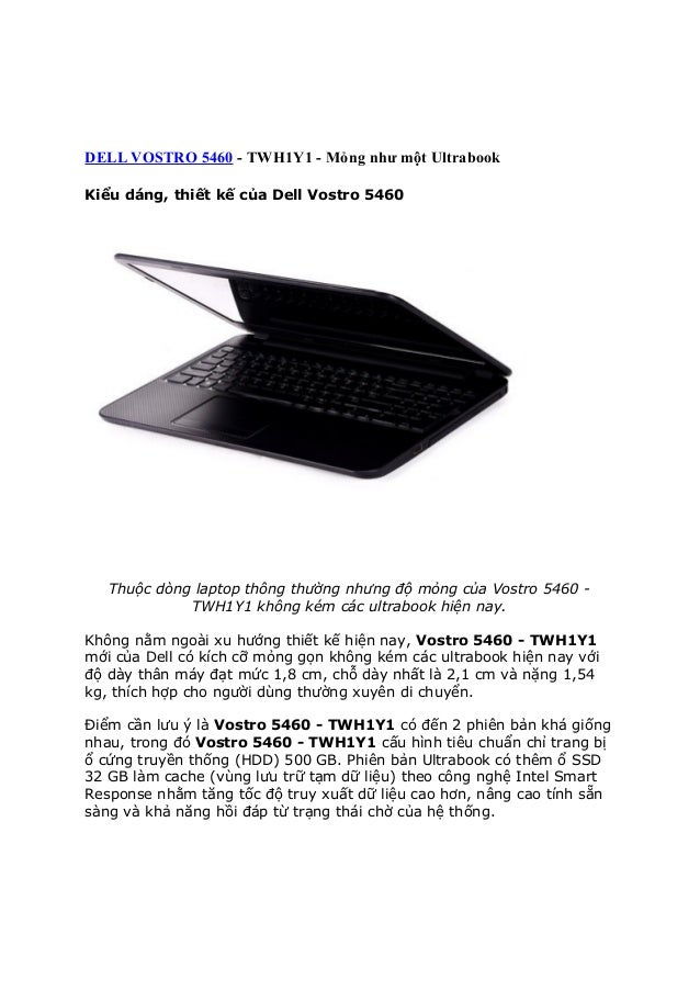 DELL VOSTRO 5460 - TWH1Y1 - Mỏng như một Ultrabook Kiểu dáng, thiết kế của Dell Vostro 5460  Thuộc dòng laptop thông thườn...