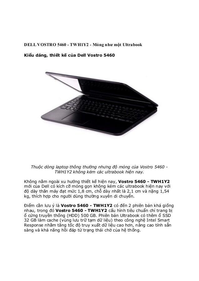 DELL VOSTRO 5460 - TWH1Y2 - Mỏng như một Ultrabook Kiểu dáng, thiết kế của Dell Vostro 5460  Thuộc dòng laptop thông thườn...