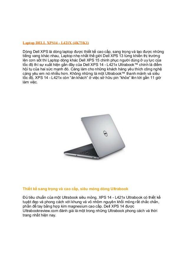 Laptop DELL XPS14 - L421X (4K73K1) Dòng Dell XPS là dòng laptop được thiết kế cao cấp, sang trọng và tạo được những tiếng ...