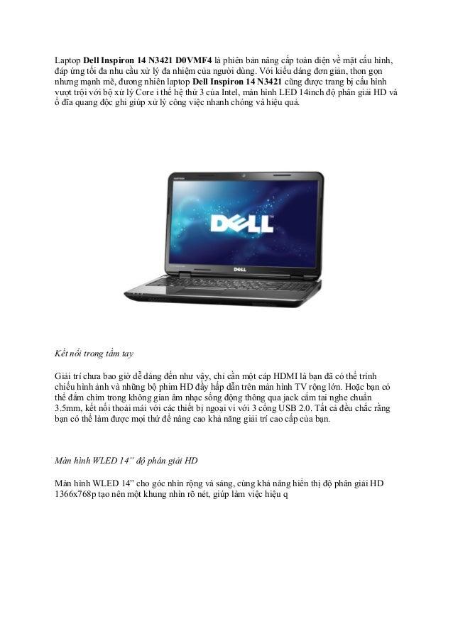 Laptop Dell Inspiron 14 N3421 D0VMF4 là phiên bản nâng cấp toàn diện về mặt cấu hình, đáp ứng tối đa nhu cầu xử lý đa nhiệ...
