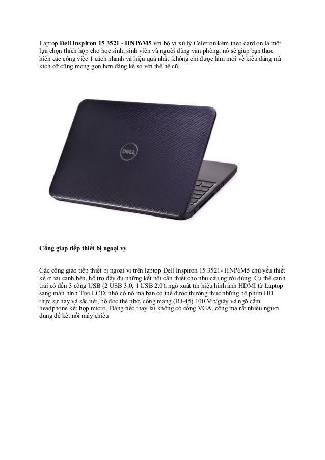 Laptop Dell Inspiron 15 3521 - HNP6M5 với bộ vi xử lý Celetron kèm theo card on là một lựa chọn thích hợp cho học sinh, si...