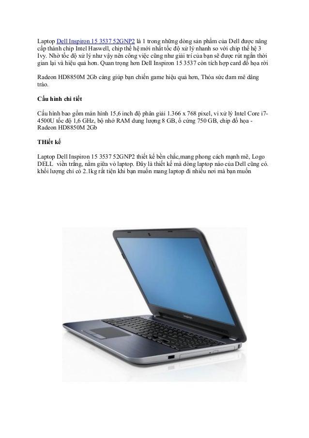Laptop Dell Inspiron 15 3537 52GNP2 là 1 trong những dòng sản phẩm của Dell được nâng cấp thành chip Intel Haswell, chip t...