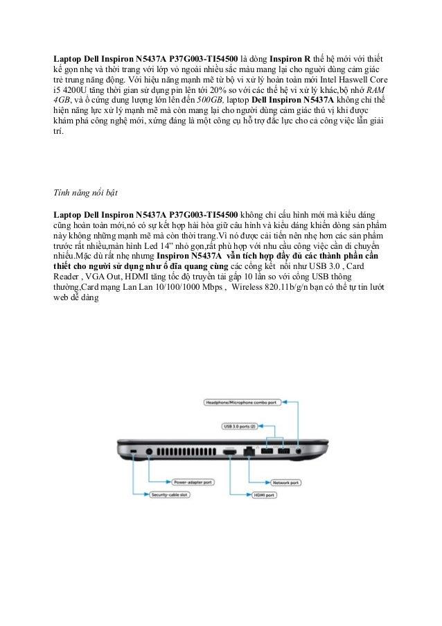 Laptop Dell Inspiron N5437A P37G003-TI54500 là dòng Inspiron R thế hệ mới với thiết kế gọn nhẹ và thời trang với lớp vỏ ng...