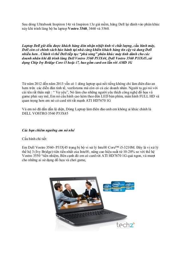 Sau dòng Ultrabook Inspiron 14z và Inspiron 13z giá mềm, hãng Dell lại đánh vào phân khúc này khi trình làng bộ ba laptop ...