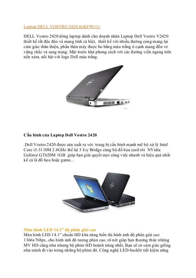 Laptop DELL VOSTRO 2420 (GKF9011) DELL Vostro 2420 dòng laptop dành cho doanh nhân Laptop Dell Vostro V2420 thiết kế rất đ...