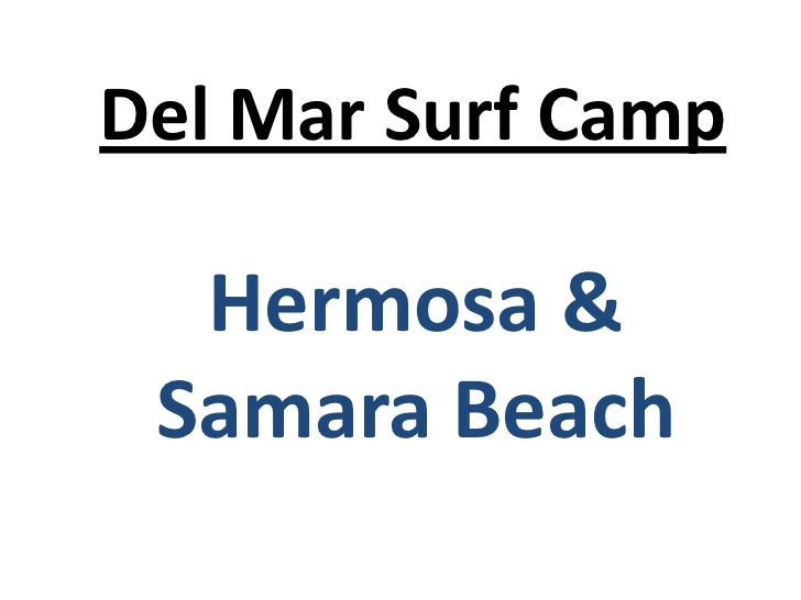 Del Mar Surf Camp  Hermosa & Samara Beach