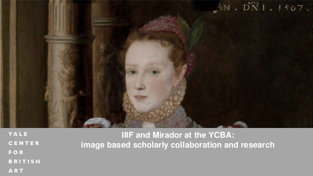 IIIF and Mirador at the YCBA: image based scholarly collaboration and research