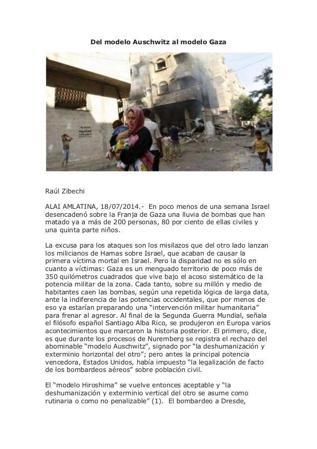 Del modelo Auschwitz al modelo Gaza Raúl Zibechi ALAI AMLATINA, 18/07/2014.- En poco menos de una semana Israel desencaden...
