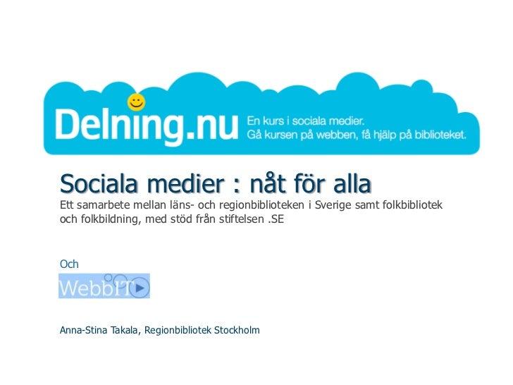 Sociala medier : nåt för allaEtt samarbete mellan läns- och regionbiblioteken i Sverige samt folkbibliotekoch folkbildning...