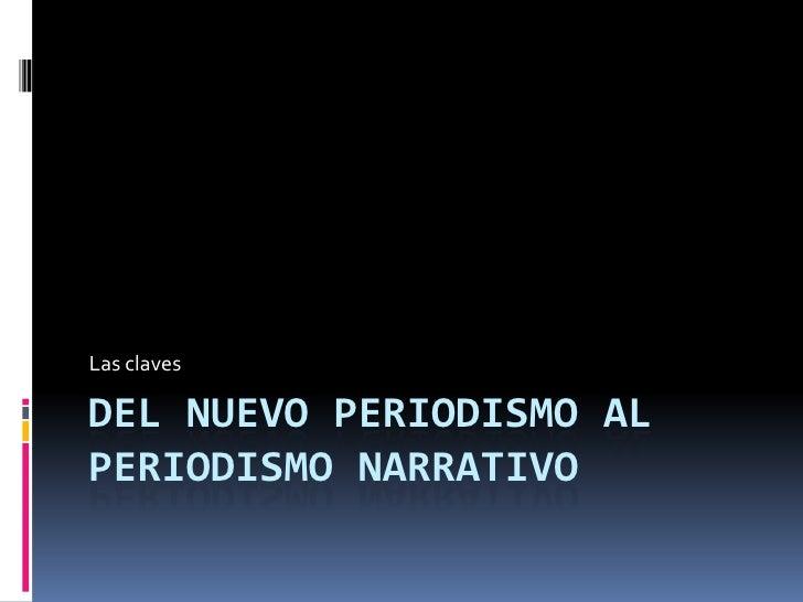 Del nuevo periodismo al periodismo narrativo<br />Las claves<br />