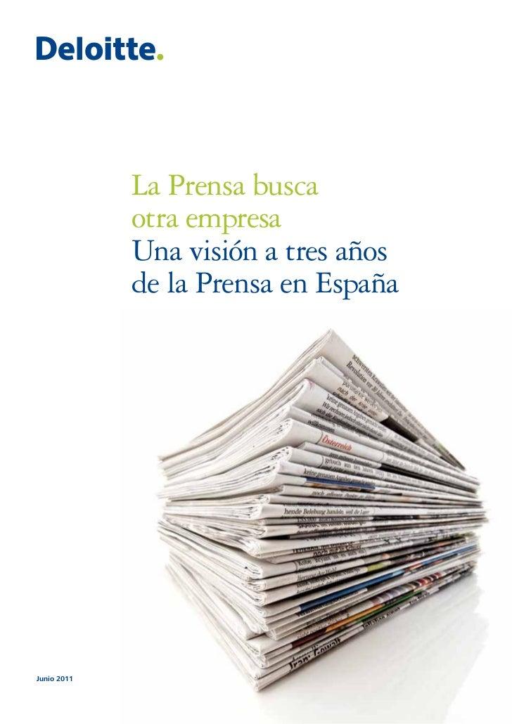 La Prensa busca             otra empresa             Una visión a tres años             de la Prensa en EspañaJunio 2011