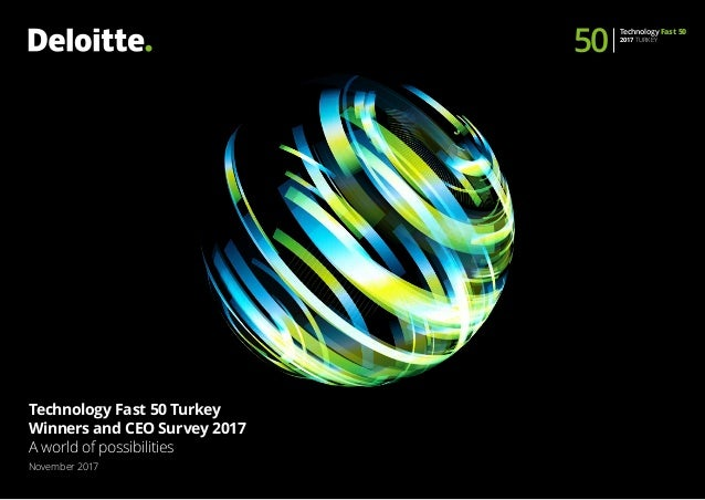 Technology Fast 50 Turkey Winners and CEO Survey 2017 A world of possibilities November 2017 50 Technology Fast 50 2017 T...