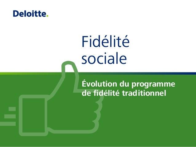 Fidélité sociale Évolution du programme de fidélité traditionnel