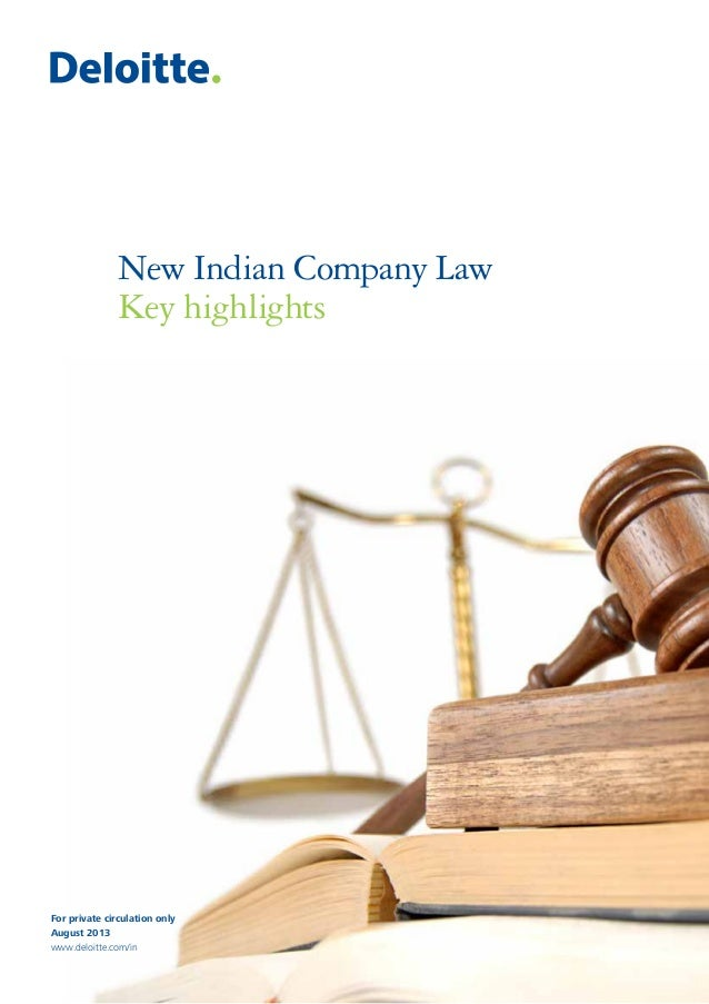 New Indian Company Law Key highlights  For private circulation only August 2013 www.deloitte.com/in