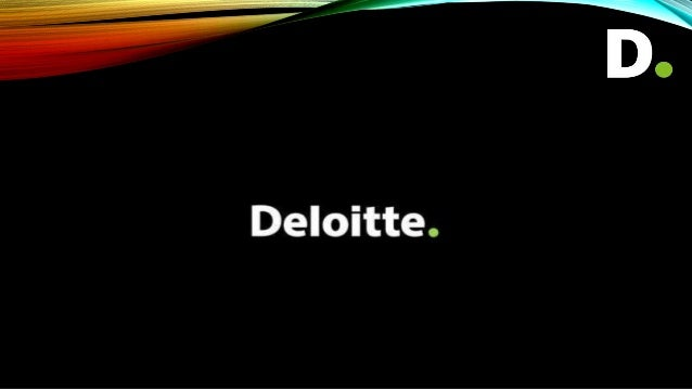 Deloitte Touché Tohmatsu Limited commonly referred to as Deloitte, is a UK-incorporated multinational professional servic...