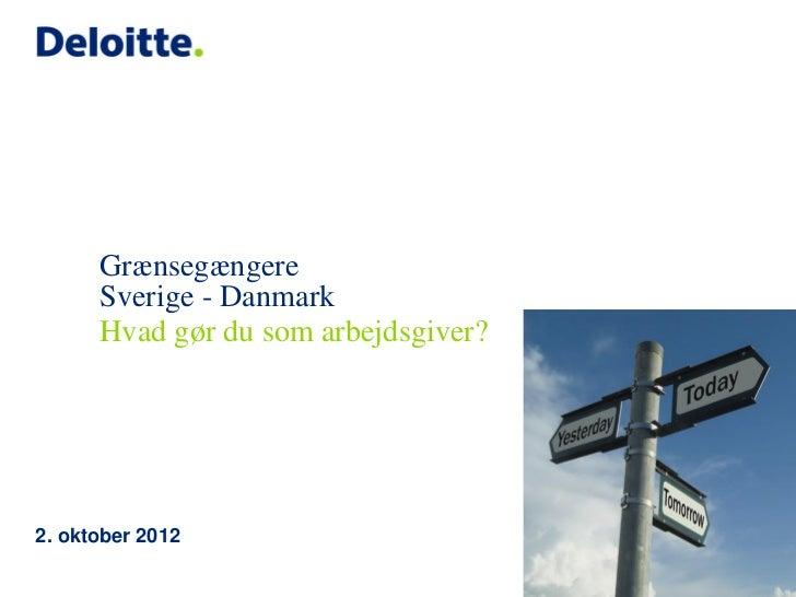 Grænsegængere      Sverige - Danmark      Hvad gør du som arbejdsgiver?2. oktober 2012