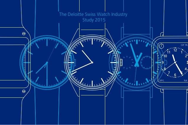 12 CET 11:2 TUE 217°C 11 1 10 2 9 3 8 4 6 7 5 The Deloitte Swiss Watch Industry Study 2015