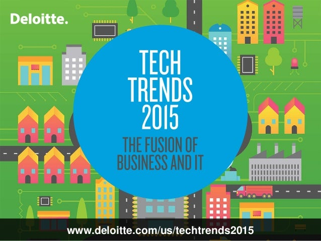 www.deloitte.com/us/techtrends2015