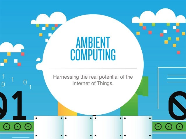 Harnessing the real potential of the Internet of Things.