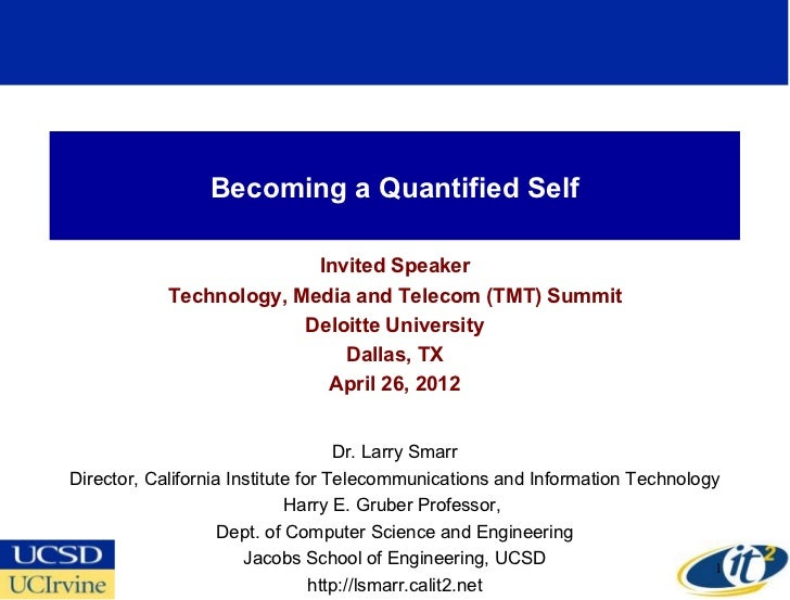 Becoming a Quantified Self                          Invited Speaker            Technology, Media and Telecom (TMT) Summit ...