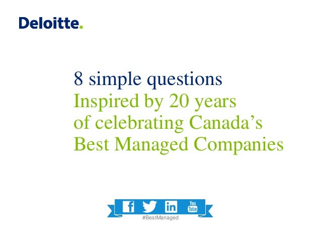 8 simple questions Inspired by 20 years of celebrating Canada's Best Managed Companies #BestManaged
