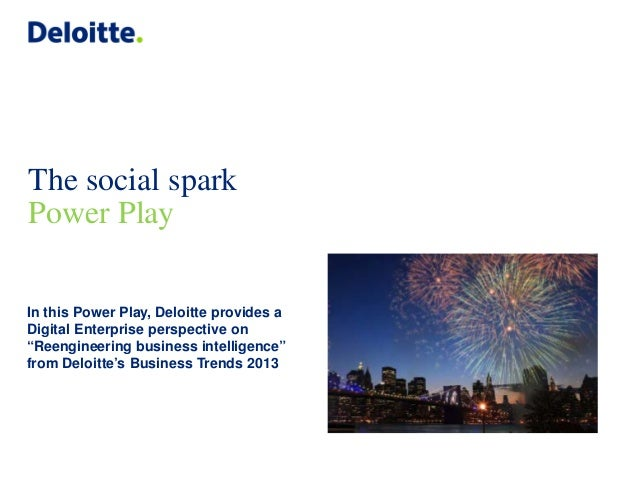 """The social spark Power Play In this Power Play, Deloitte provides a Digital Enterprise perspective on """"Reengineering busin..."""