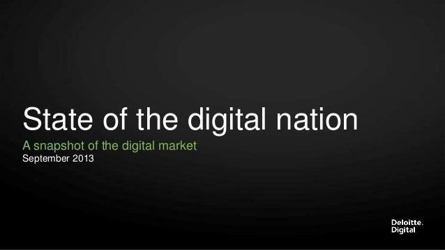 State of the digital nation A snapshot of the digital market September 2013
