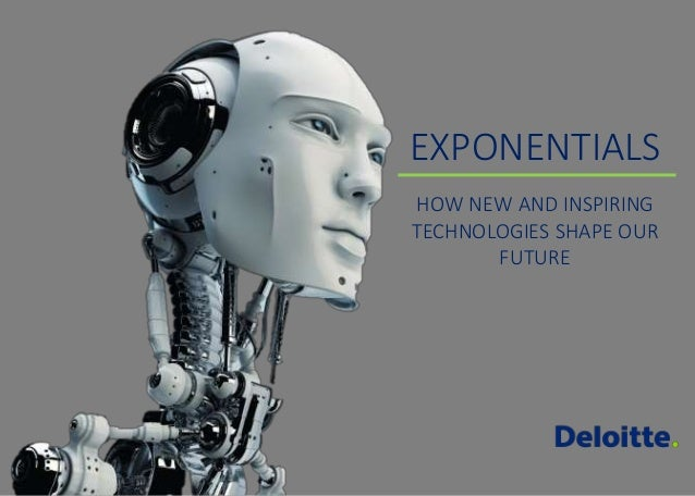 EXPONENTIALS HOW NEW AND INSPIRING TECHNOLOGIES SHAPE OUR FUTURE