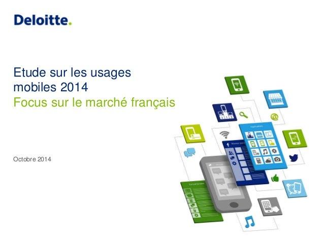 Etude sur les usages mobiles 2014  Octobre 2014  Focus sur le marché français