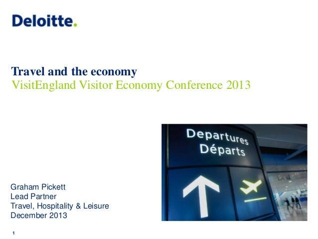 Travel and the economy VisitEngland Visitor Economy Conference 2013  Graham Pickett Lead Partner Travel, Hospitality & Lei...