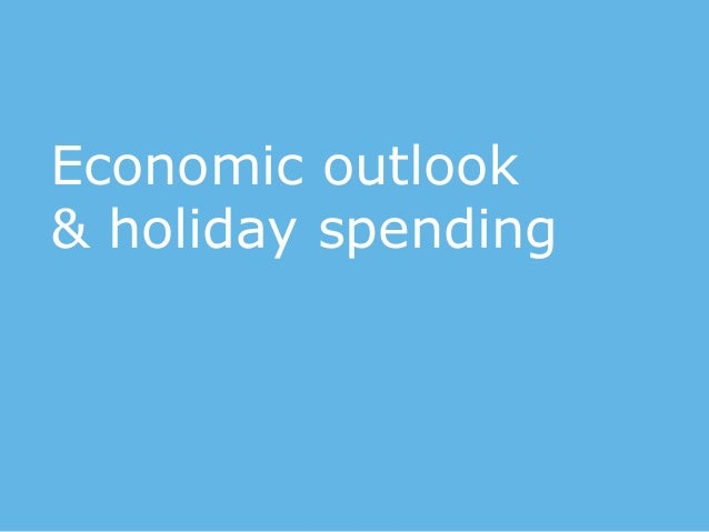 Economic outlook & holiday spending
