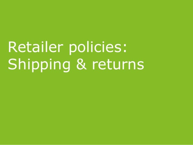 Retailer policies: Shipping & returns