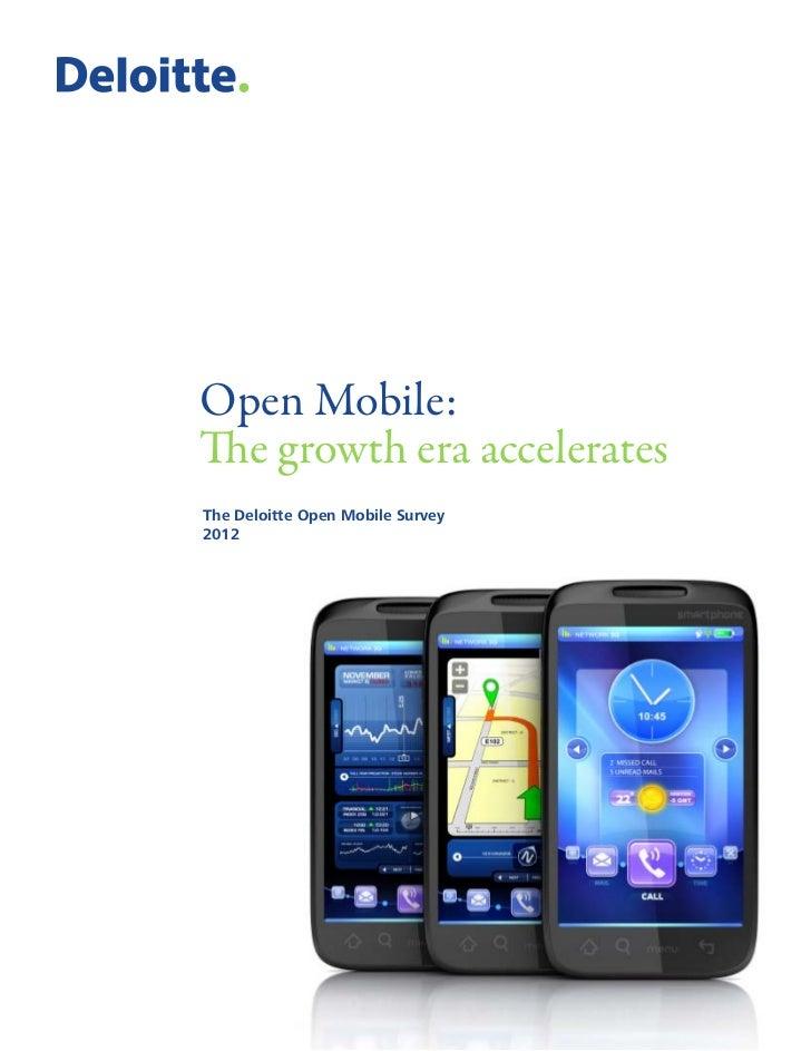 Open Mobile:The growth era acceleratesThe Deloitte Open Mobile Survey2012                                  Open Mobile: Th...