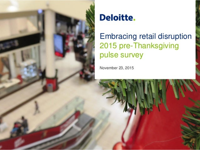 Embracing retail disruption 2015 pre-Thanksgiving pulse survey November 23, 2015