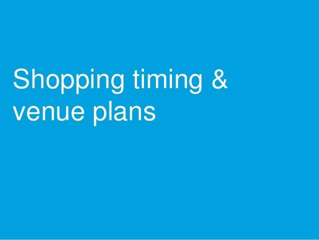 Shopping timing & venue plans