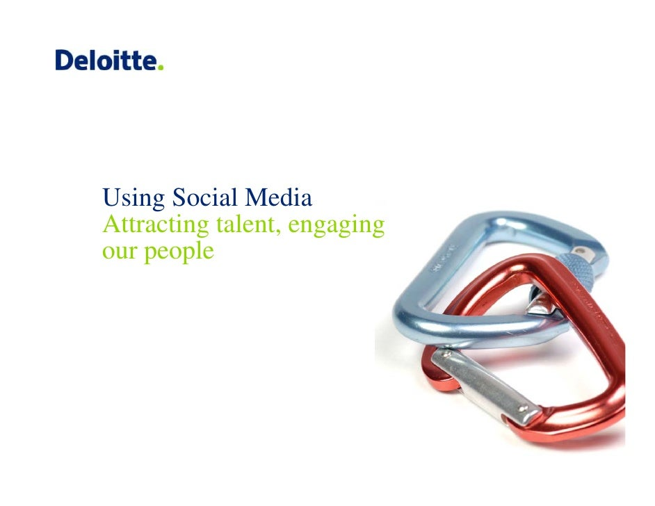 Using Social Media Attracting talent, engaging our people