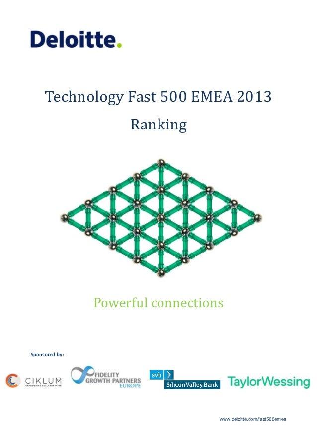 Technology Fast 500 EMEA 2013 Ranking  Powerful connections  Sponsored by:  www.deloitte.com/fast500emea