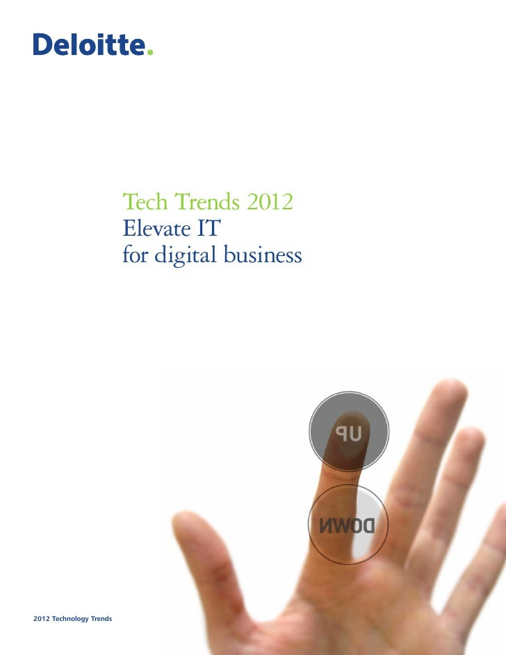 Tech Trends 2012                         Elevate IT                         for digital business2012 Technology Trends
