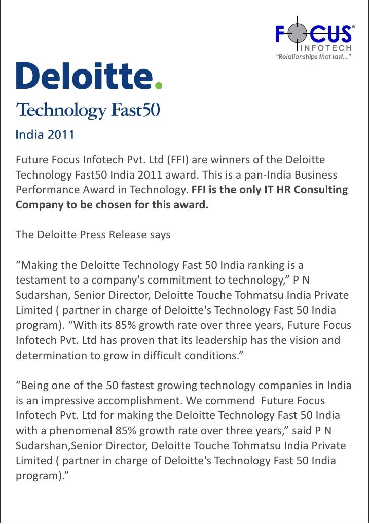 Future Focus Infotech Pvt. Ltd (FFI) are winners of the DeloitteTechnology Fast50 India 2011 award. This is a pan-India Bu...