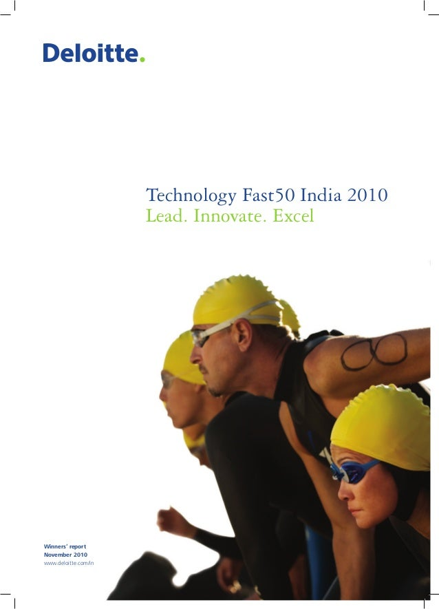 Technology Fast50 India 2010 Lead. Innovate. Excel Winners' report November 2010 www.deloitte.com/in