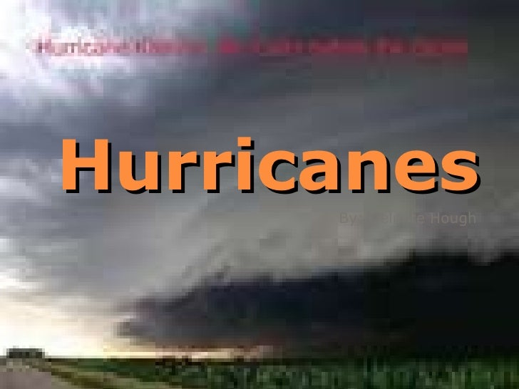 Hurricanes By: Delonte Hough