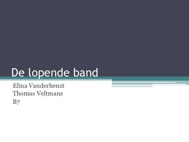 De lopende bandElina VanderhenstThomas VeltmansB7