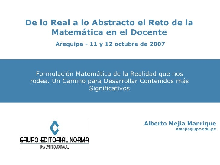 De lo Real a lo Abstracto el Reto de la Matemática en el Docente   Arequipa - 11 y 12 octubre de 2007 Mapas Conceptuales A...