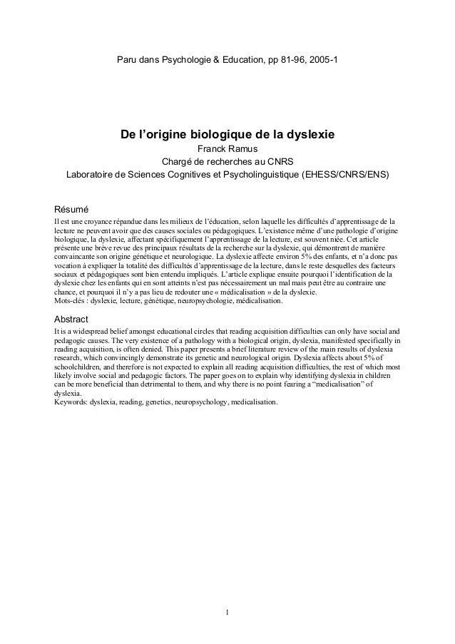 Paru dans Psychologie & Education, pp 81-96, 2005-1  De l'origine biologique de la dyslexie  Franck Ramus  Chargé de reche...