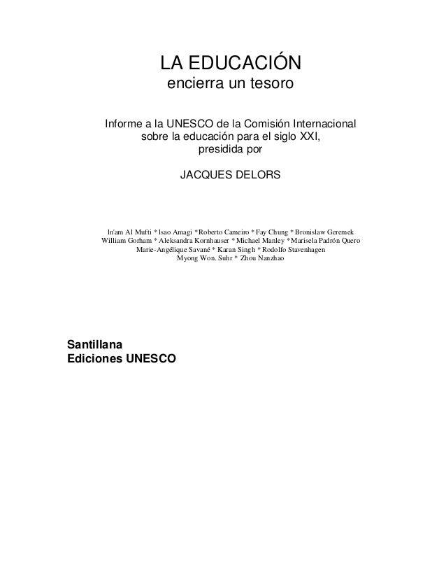 LA EDUCACIÓN                         encierra un tesoro      Informe a la UNESCO de la Comisión Internacional             ...